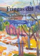 Friggas dal - Fryksdalens historia i nytt ljus-0