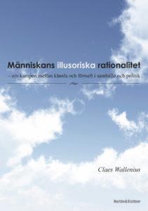 Människans illusoriska rationalitet - om kampen mellan känsla och förnuft i samhälle och politik-0