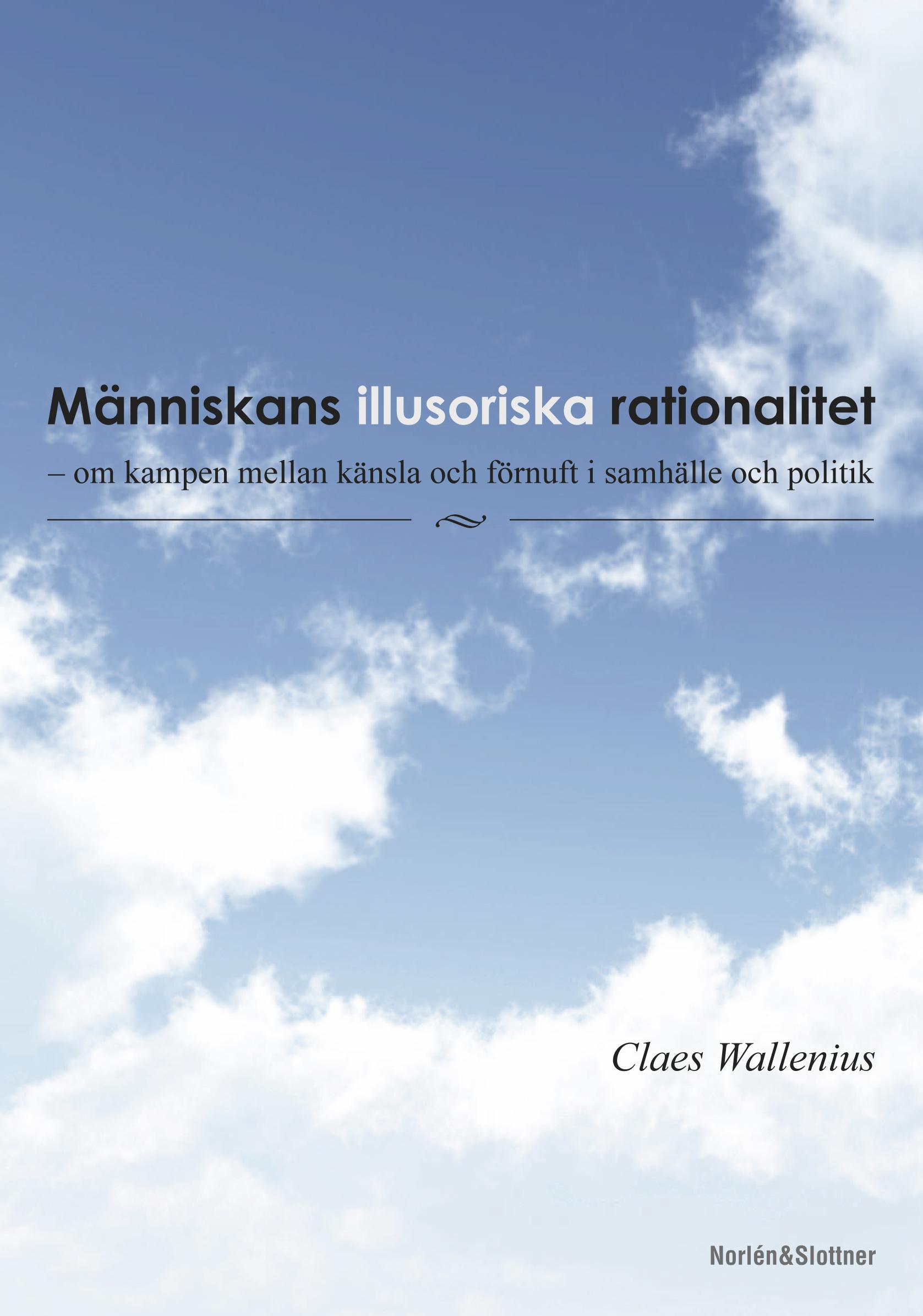 Människans illusoriska rationalitet – om kampen mellan känsla och förnuft i samhälle och politik-0