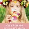 Våra älskade skilsmässobarn : en bok om skilsmässor ur barnens perspektiv-0