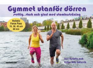 Gymmet utanför dörren : svettig, stark och glad med utomhusträning-0