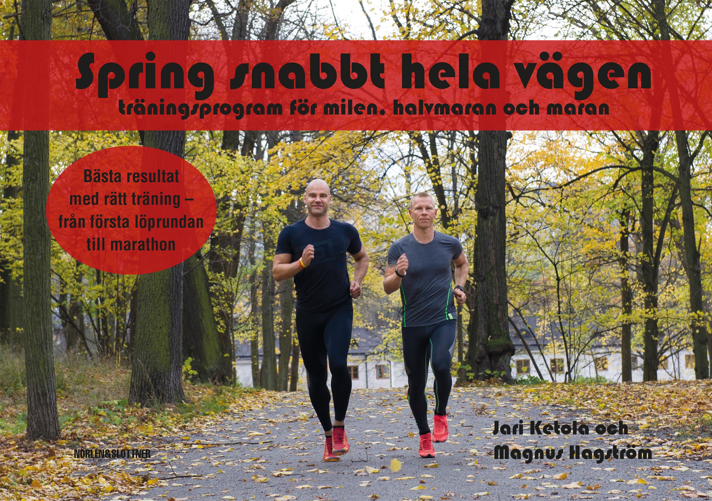 Spring snabbt hela vägen : träningsprogram för milen, halvmaran och maran-0