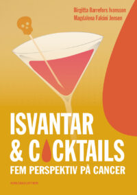 Isvantar & cocktails - fem perspektiv på cancer-0